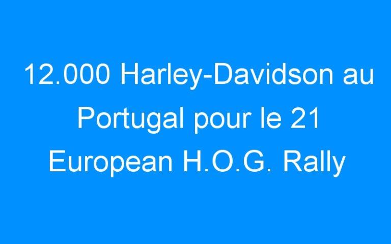 12.000 Harley-Davidson au Portugal pour le 21 European H.O.G. Rally