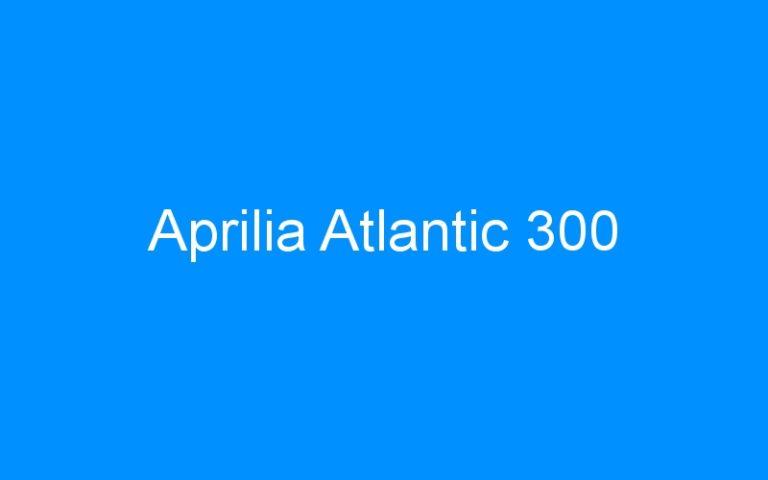 Aprilia Atlantic 300