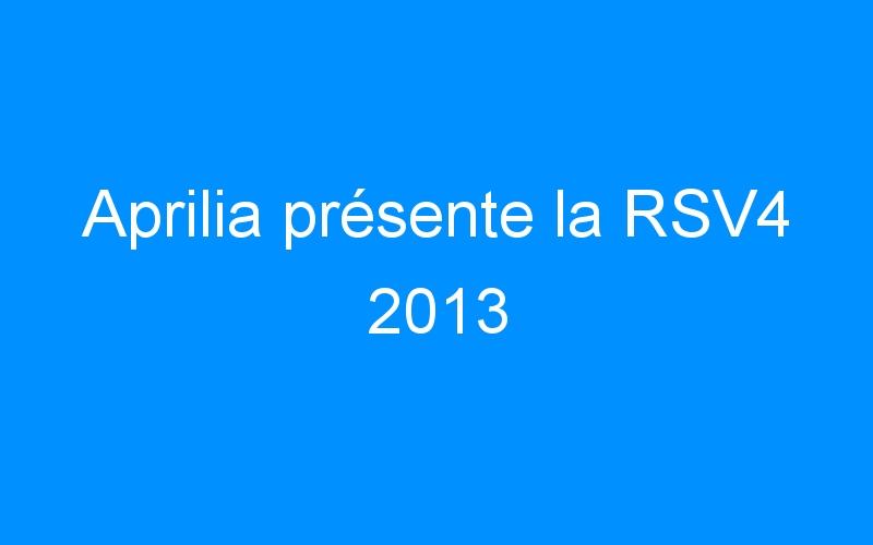 Aprilia présente la RSV4 2013