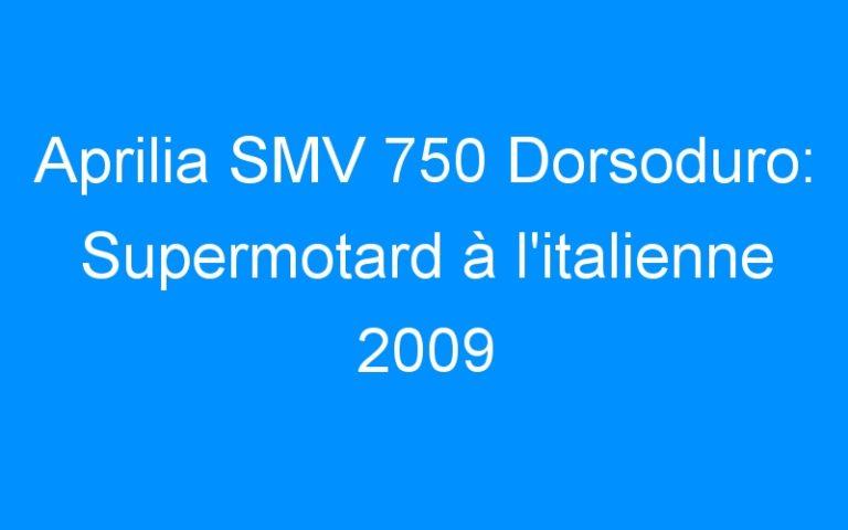 Aprilia SMV 750 Dorsoduro: Supermotard à l'italienne 2009