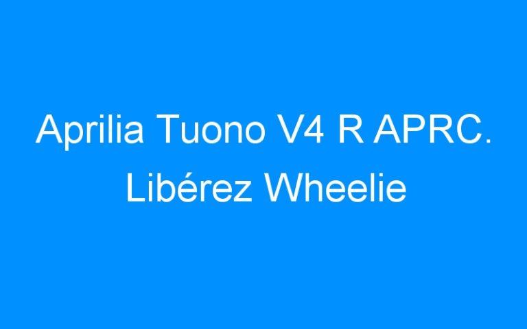 Aprilia Tuono V4 R APRC. Libérez Wheelie