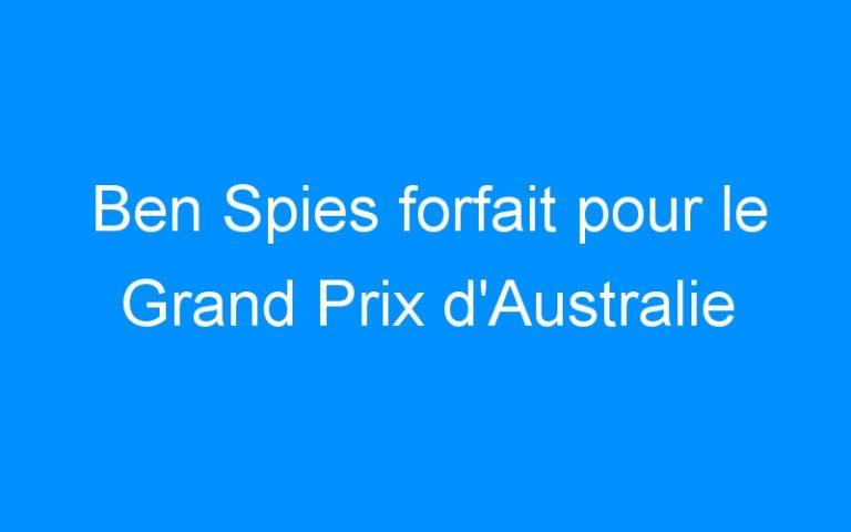 Ben Spies forfait pour le Grand Prix d'Australie