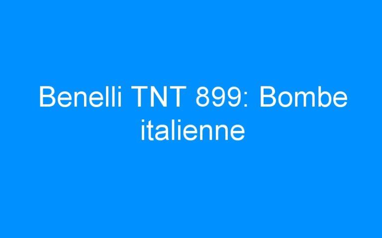 Benelli TNT 899: Bombe italienne