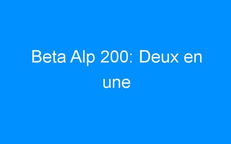Beta Alp 200: Deux en une