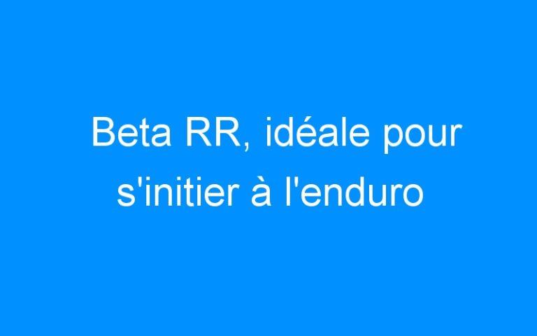 Beta RR, idéale pour s'initier à l'enduro
