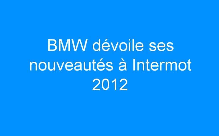 BMW dévoile ses nouveautés à Intermot 2012