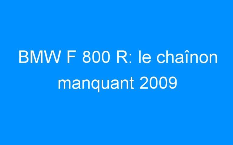 BMW F 800 R: le chaînon manquant 2009