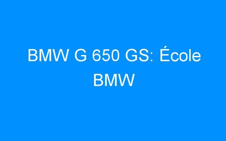 BMW G 650 GS: École BMW