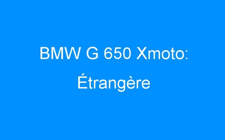 BMW G 650 Xmoto: Étrangère