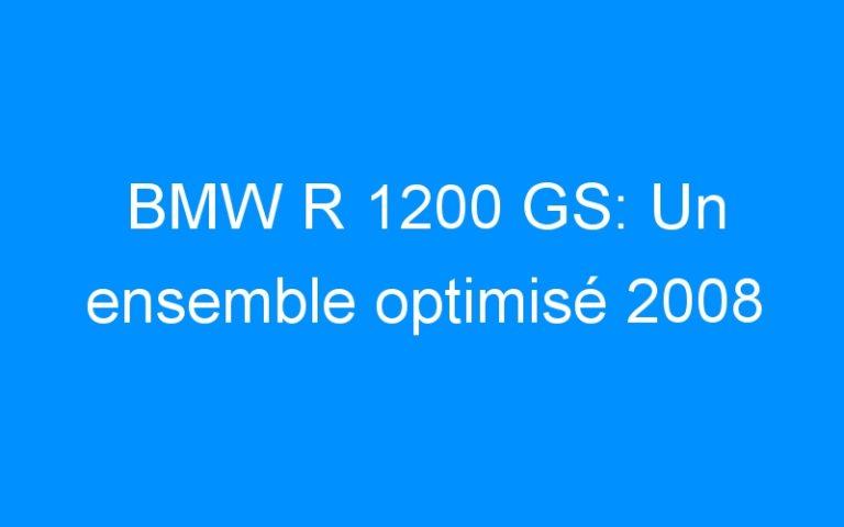 BMW R 1200 GS: Un ensemble optimisé 2008