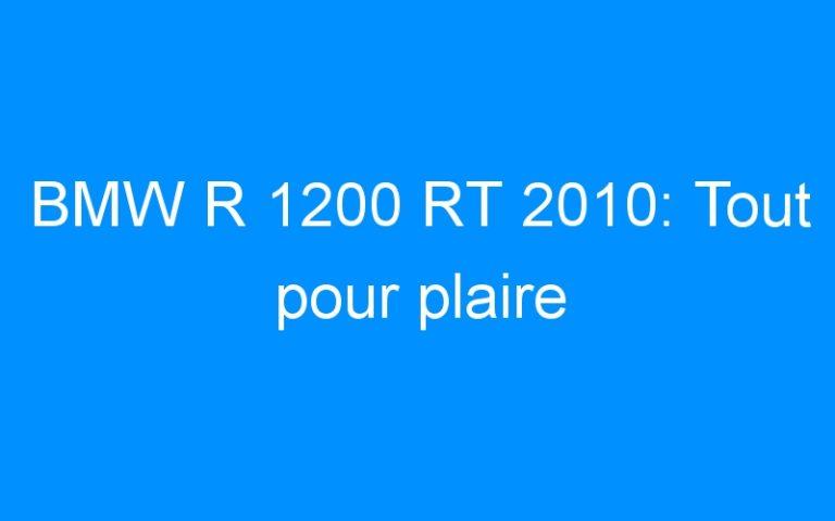 BMW R 1200 RT 2010: Tout pour plaire