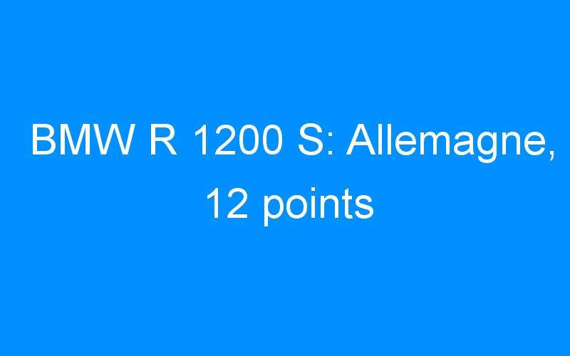 BMW R 1200 S: Allemagne, 12 points