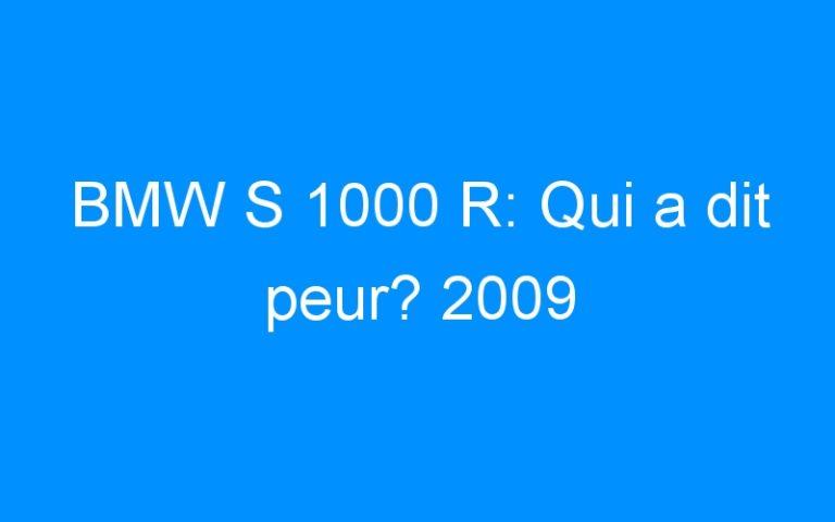 BMW S 1000 R: Qui a dit peur? 2009