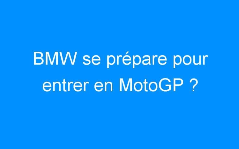 BMW se prépare pour entrer en MotoGP ?