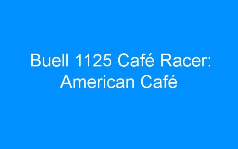 Buell 1125 Café Racer: American Café