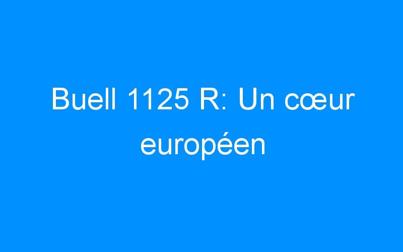 Buell 1125 R: Un cœur européen