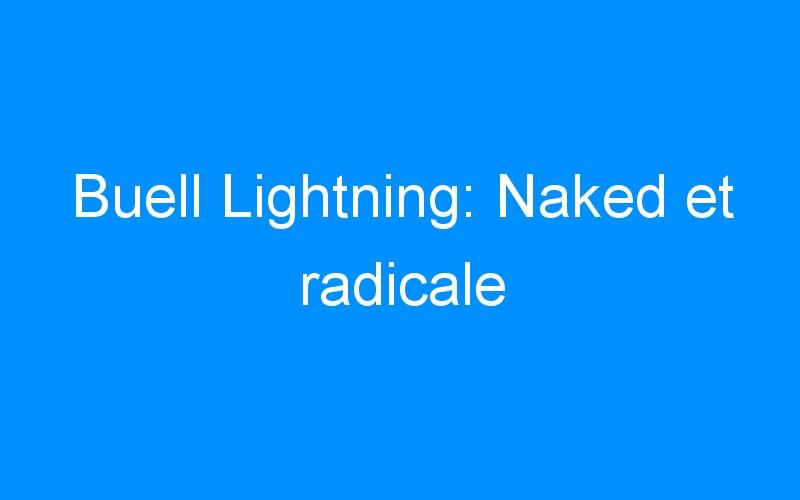 Buell Lightning: Naked et radicale