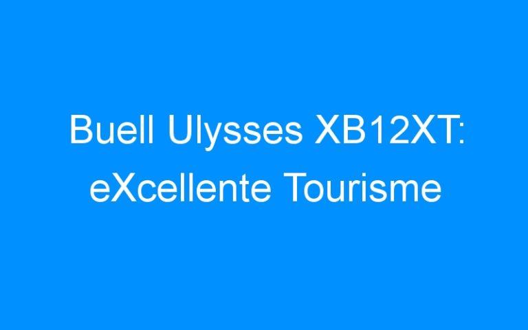 Buell Ulysses XB12XT: eXcellente Tourisme