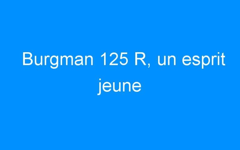 Burgman 125 R, un esprit jeune