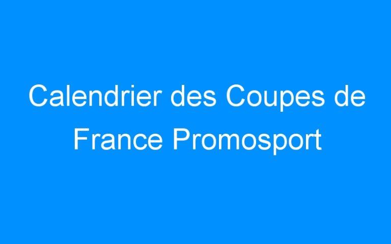 Calendrier des Coupes de France Promosport