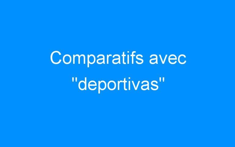 Comparatifs avec «deportivas»