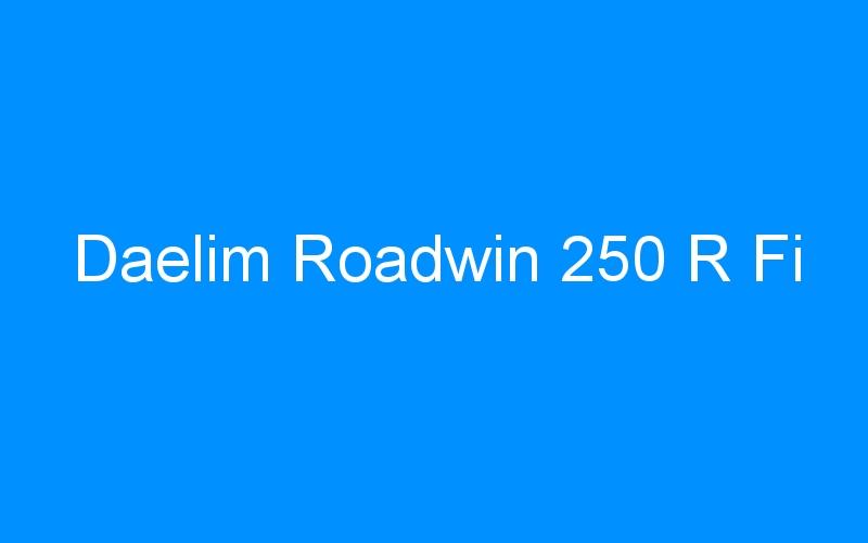 Daelim Roadwin 250 R Fi
