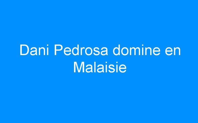 Dani Pedrosa domine en Malaisie