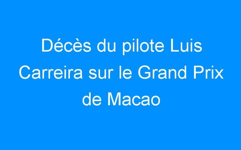 Décès du pilote Luis Carreira sur le Grand Prix de Macao