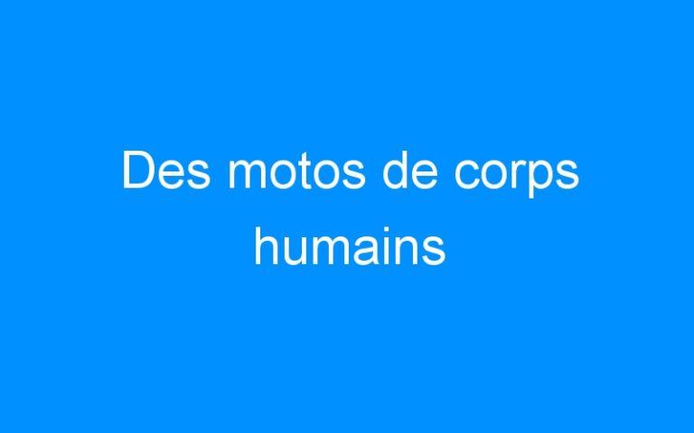 Des motos de corps humains