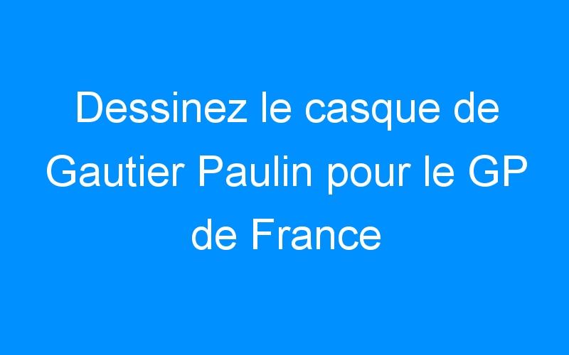 Dessinez le casque de Gautier Paulin pour le GP de France