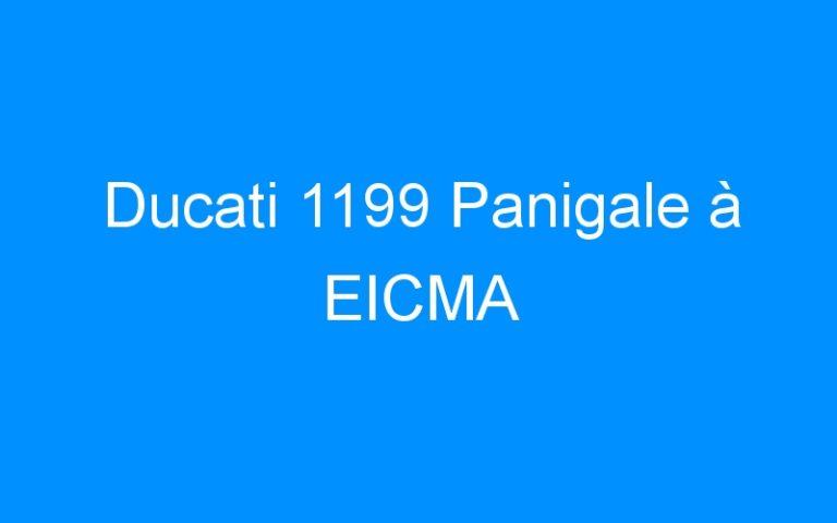 Ducati 1199 Panigale à EICMA