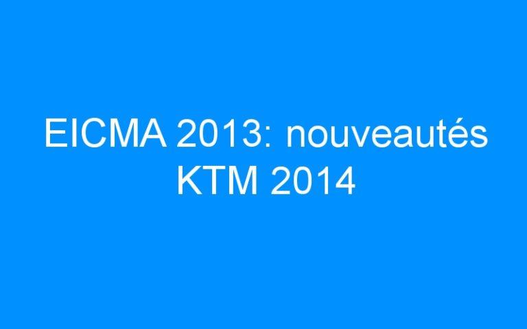 EICMA 2013: nouveautés KTM 2014