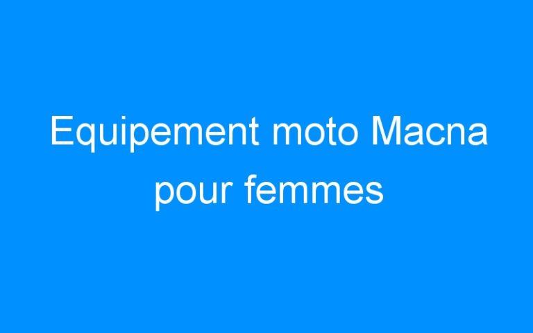 Equipement moto Macna pour femmes