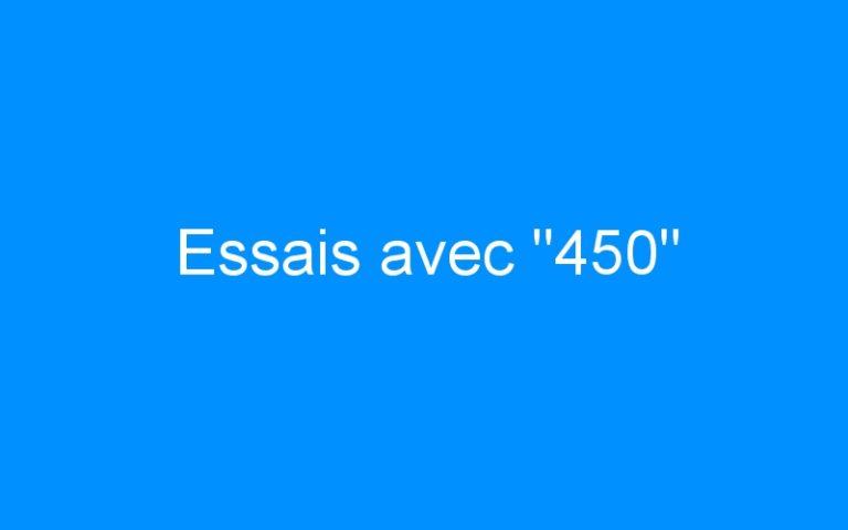Essais avec «450»