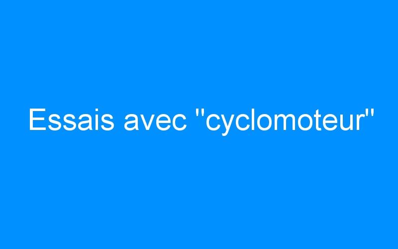 Essais avec «cyclomoteur»