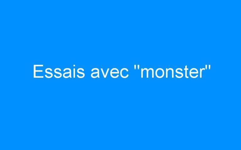 Essais avec «monster»