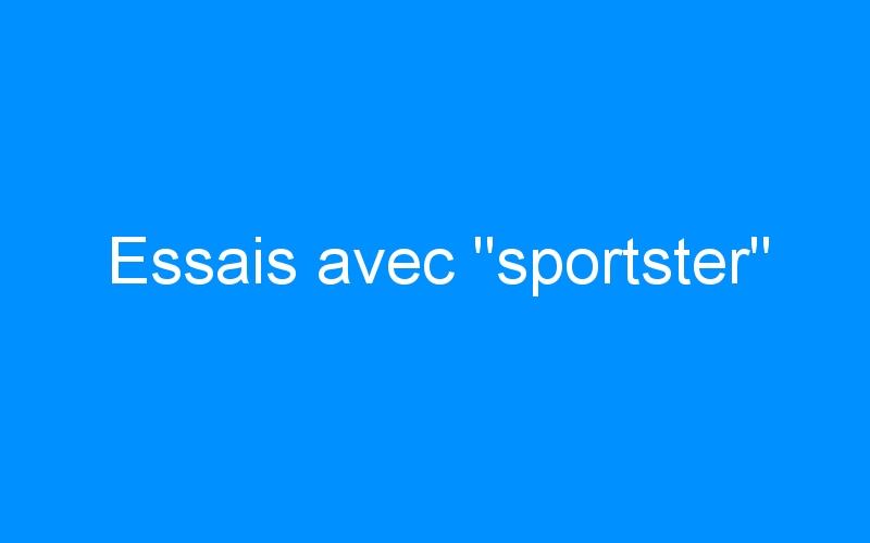 Essais avec «sportster»