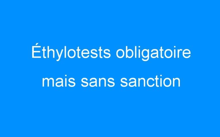 Éthylotests obligatoire mais sans sanction
