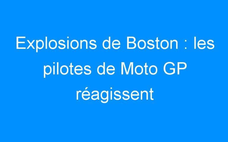 Explosions de Boston : les pilotes de Moto GP réagissent