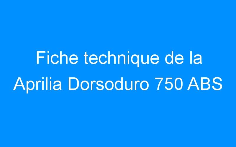 Fiche technique de la Aprilia Dorsoduro 750 ABS