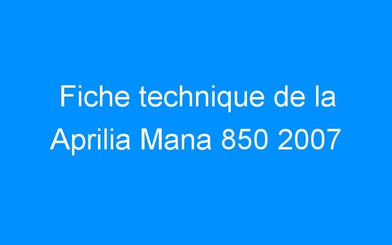 Fiche technique de la Aprilia Mana 850 2007