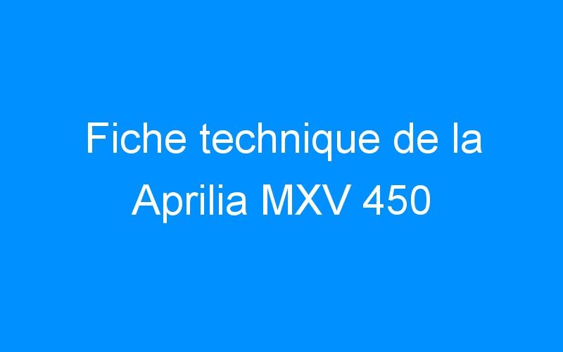 Fiche technique de la Aprilia MXV 450