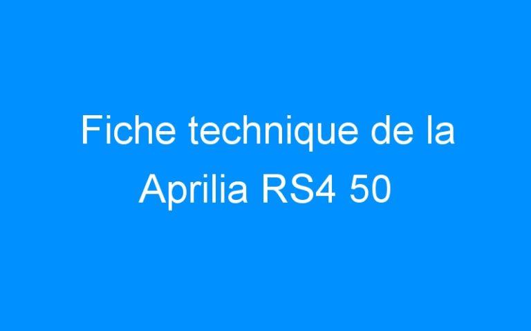 Fiche technique de la Aprilia RS4 50