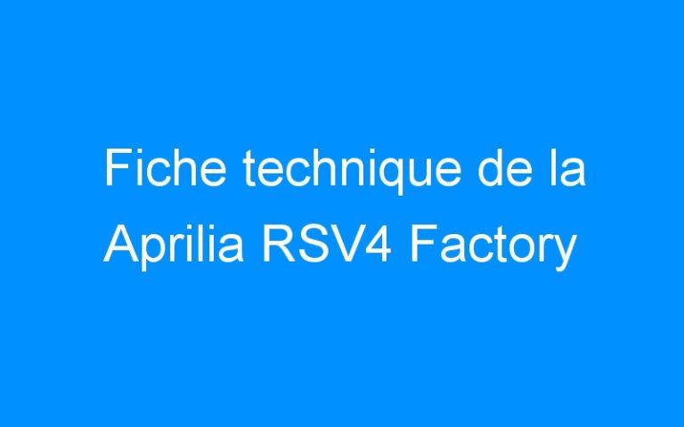 Fiche technique de la Aprilia RSV4 Factory