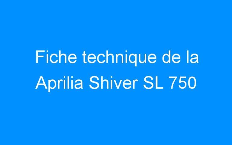 Fiche technique de la Aprilia Shiver SL 750