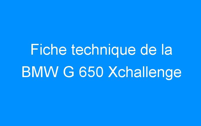Fiche technique de la BMW G 650 Xchallenge