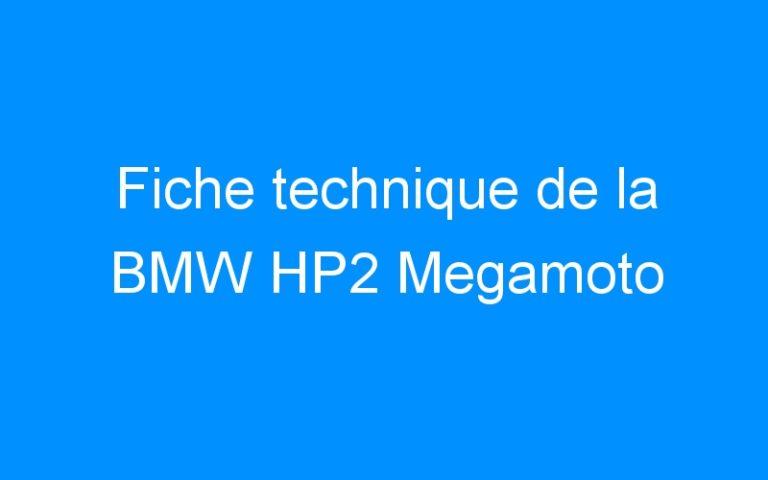Fiche technique de la BMW HP2 Megamoto