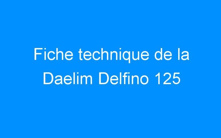 Fiche technique de la Daelim Delfino 125