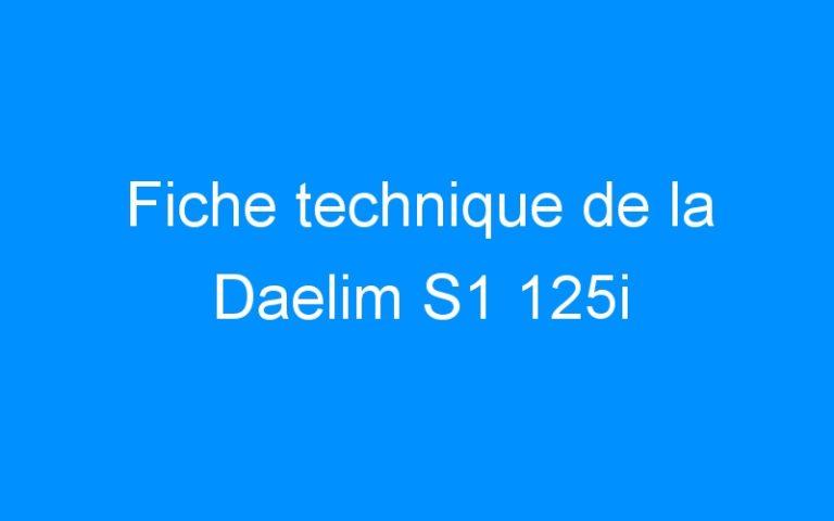 Fiche technique de la Daelim S1 125i