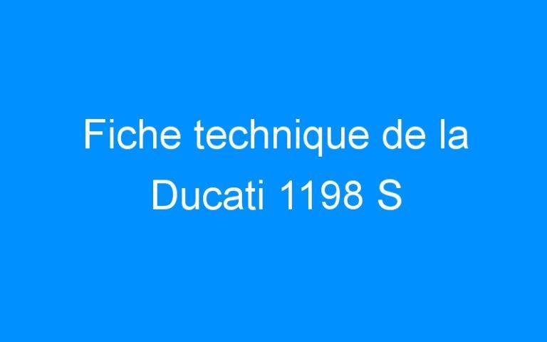Fiche technique de la Ducati 1198 S
